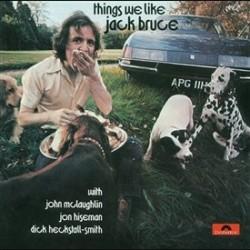 Bruce, Jack - Things We Like
