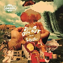 Oasis - Dig Out Your Soul -...