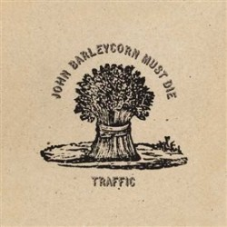 Traffic - John Barleycorn...