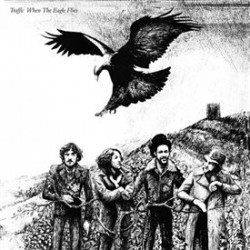 Traffic - When The Eagle...