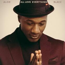 Blacc, Aloe - All Love...