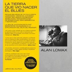 Lomax, Alan - La Tierra Que...