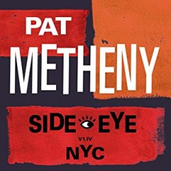 Metheny, Pat - Side-Eye NYC...